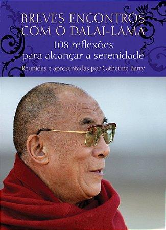 Breves Encontros Com O Dalai-Lama