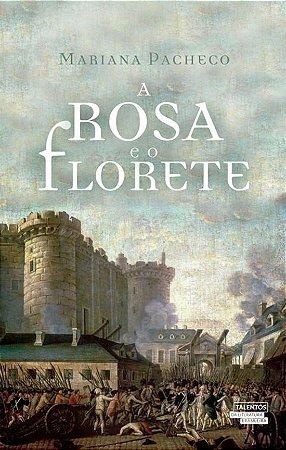 A Rosa E O Florete