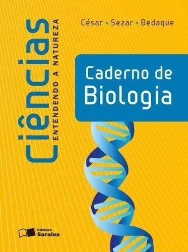 Entendendo A Natureza - Ciências - Caderno de Biologia