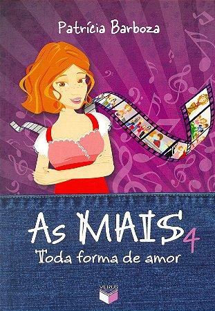 As Mais 4: Toda Forma De Amor