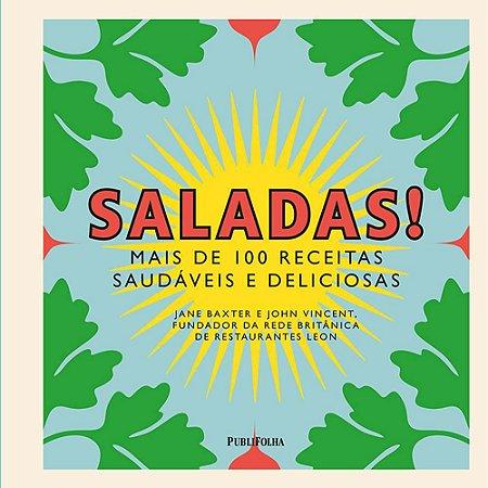 Saladas! Mais De 100 Receitas Saudáveis E Deliciosas
