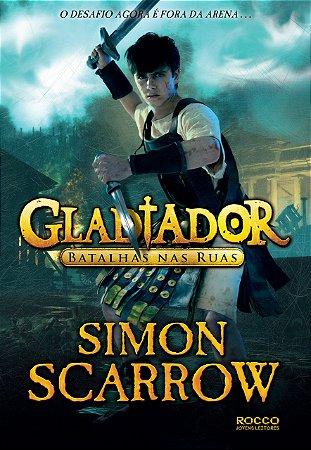 Gladiador. Batalhas Nas Ruas - Volume 2