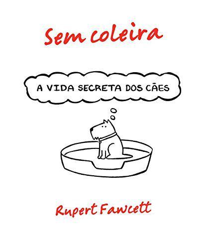 Sem Coleira: A Vida Secreta Dos Cães