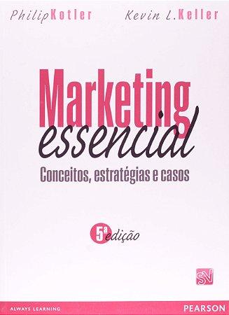 Marketing Essencial: Conceitos, Estratégias E Casos