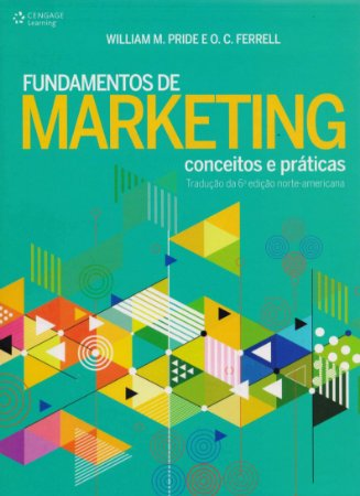 Fundamentos De Marketing: Conceitos E Práticas