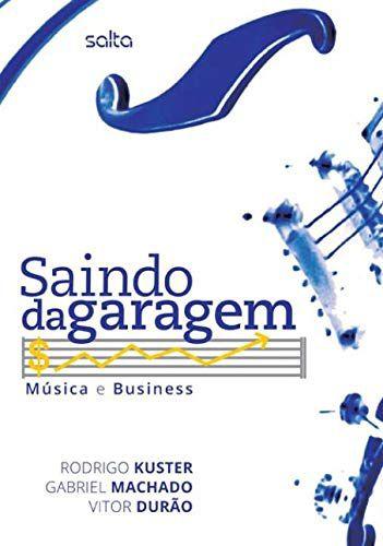 Saindo Da Garagem: Música E Business