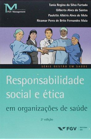 Responsabilidade Social E Ética. Organizações De Saúde