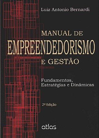 Manual De Empreendedorismo E Gestão: Fundamentos, Estratégias E Dinâmicas