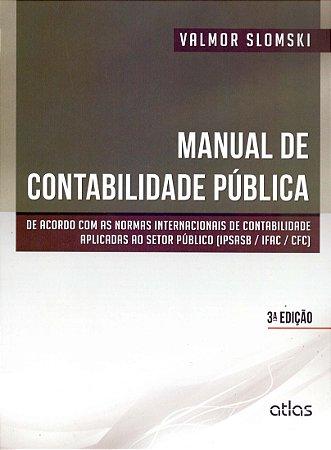 Manual De Contabilidade Pública - Normas Internacionais De Contabilidade Aplicadas Ao Setor Público (IPSASB / IFAC / CFC)