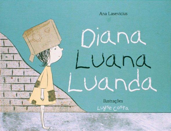 Diana, Luana, Luanda