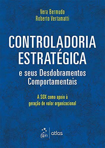 Controladoria Estratégica E Seus Desdobramentos Comportamentais
