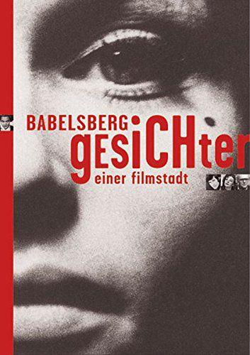 Babelsberg - Gesichter Einer Filmstadt