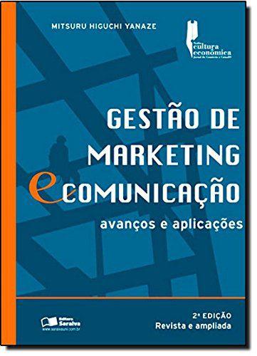 Gestão De Marketing E Comunicação. Avanços E Aplicações