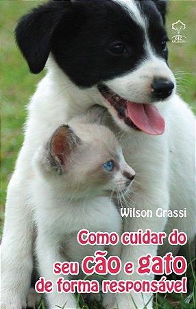 Como Cuidar Do Seu Cão E Gato De Forma Responsável