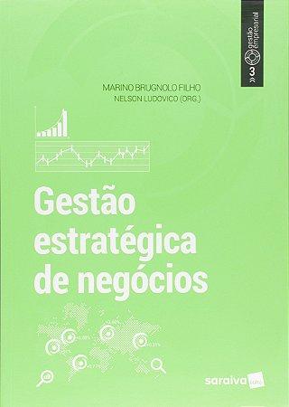 Gestão Estratégica De Negócios. Gestão Empresarial