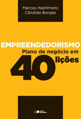 Empreendedorismo - Plano de Negócio em 40 Lições