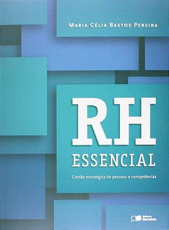 RH Essencial. Gestão Estratégica De Pessoas E Competências