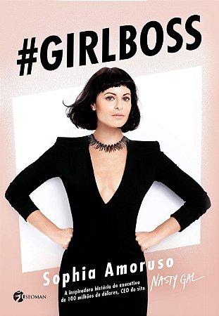Girlboss - A Inspiradora História Da Executiva De 100 Milhões De Dólares, CEO Do Site