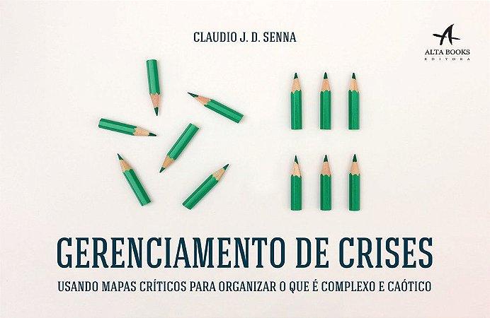 Gerenciamento De Crises: Usando Mapas Críticos Para Organizar O Que É Complexo E Caótico