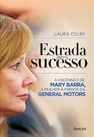 Estrada Para o Sucesso - A Ascensão de Mary Barra, a Mulher à Frente da General Motors