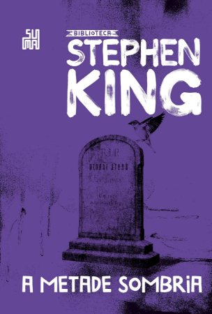 A Metade Sombria – Coleção Biblioteca Stephen King