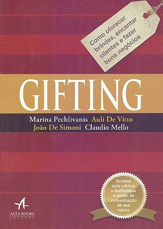 Gifting: Como Oferecer Brindes, Encantar Clientes E Fazer Bons Negócios