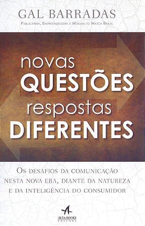 Novas Questões, Respostas Diferentes - Os Desafios Da Comunicação Nesta Nova Era, Frente À Natureza E À Inteligência Do Consumidor