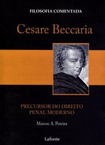 Cesare Beccaria. Precursor Do Direito Penal Moderno