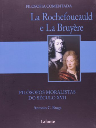 La Rochefoucauld E La Bruyere. Filósofos Moralistas Do Século XVII