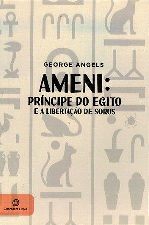 Ameni: Príncipe Do Egito E A Libertação De Sorus