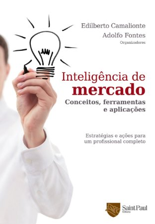 Inteligência De Mercado - Conceitos, Ferramentas e Aplicações