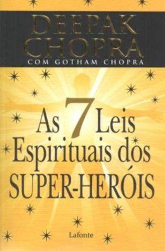 As 7 Leis Espirituais Dos Super-heróis