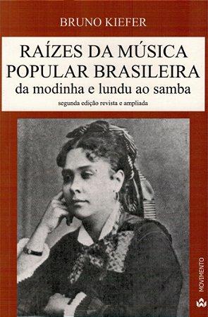 Raízes Da Música Popular Brasileira