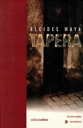 Tapera, De Alcides Maya