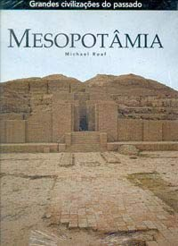 Grandes Civilizações Do Passado: Mesopotâmia