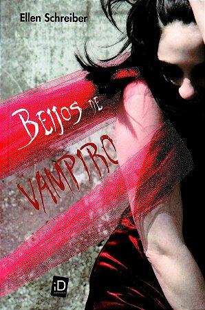 Beijos De Vampiro - Volume 1. Coleção Vampire Kisses