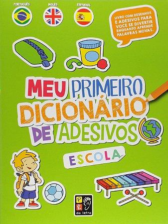 Meu Primeiro Dicionário De Adesivos: Escola