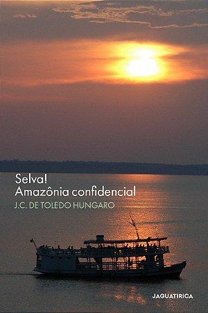 Selva! Amazônia Confidencial