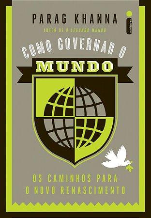 Como Governar O Mundo
