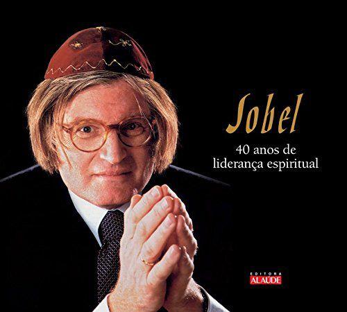 Sobel. 40 Anos De Liderança Espiritual