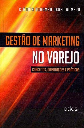 Gestão De Marketing No Varejo: Conceitos, Orientações E Práticas