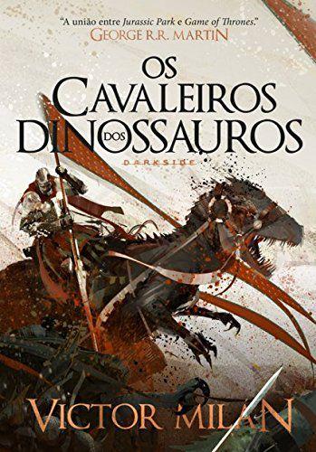 Os Cavaleiros Dos Dinossauros