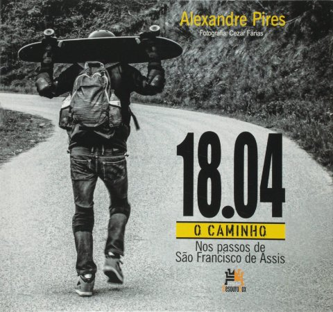 18.04. O Caminho. Nos Passos De São Francisco De Assis