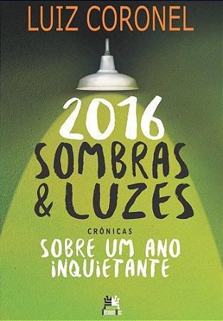 2016 Sombras & Luzes. Sobre Um Ano Inquietante