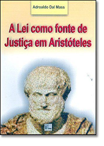 A Lei Como Fonte De Justiça Em Aristóteles