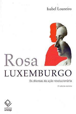 Rosa Luxemburgo. Os Dilemas Da Ação Revolucionária.