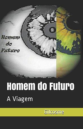 Homem Do Futuro: A Viagem