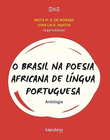 O Brasil Na Poesia Africana De Língua Portuguesa