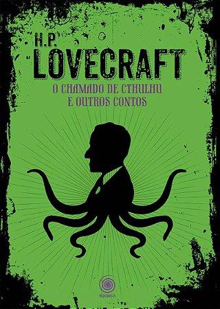 Lovecraft. O Chamado De Cthulhu E Outros Contos