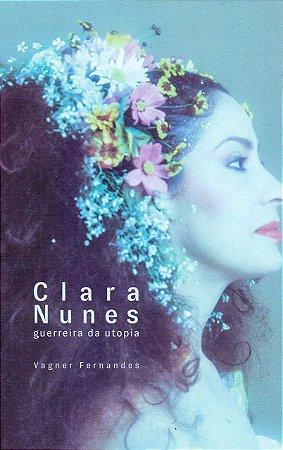 Clara Nunes: Guerreira da Utopia